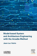 Pdf Model-based System and Architecture Engineering with the Arcadia Method