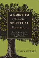 A Guide to Christian Spiritual Formation