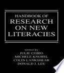 """Handbook of Research on New Literacies"" by Julie Coiro, Michele Knobel, Colin Lankshear, Donald J. Leu"