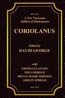 A New Variorum Edition of Shakespeare CORIOLANUS Volume I