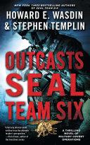 Outcasts: A SEAL Team Six Novel Book