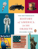 The Smithsonian s History of America in 101 Objects