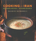 Cooking in Iran: regional recipes & kitchen secrets