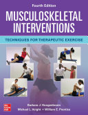 Musculoskeletal Interventions  Techniques for Therapeutic Exercise  Fourth Edition Book
