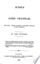 Junius Lord Chatham, and the Miscellaneous letters proved to be spurious