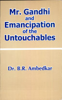 Mr. Gandhi & the Emancipation of the Untouchables