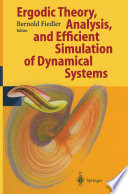 Ergodic Theory  Analysis  and Efficient Simulation of Dynamical Systems Book