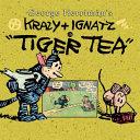 """Krazy and Ignatz in """"Tiger Tea"""""""