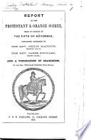 Report Of The Protestant And Orange Soir E Held In Paisley On The Fifth Of November Containing Addresses By The Rev M Maddock Rev J Stewart And A Vindication Of Orangeism By The Rev W Fraser Etc