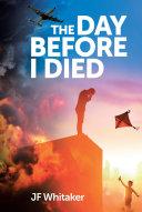 The Day Before I Died [Pdf/ePub] eBook