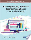 Handbook of Research on Reconceptualizing Preservice Teacher Preparation in Literacy Education