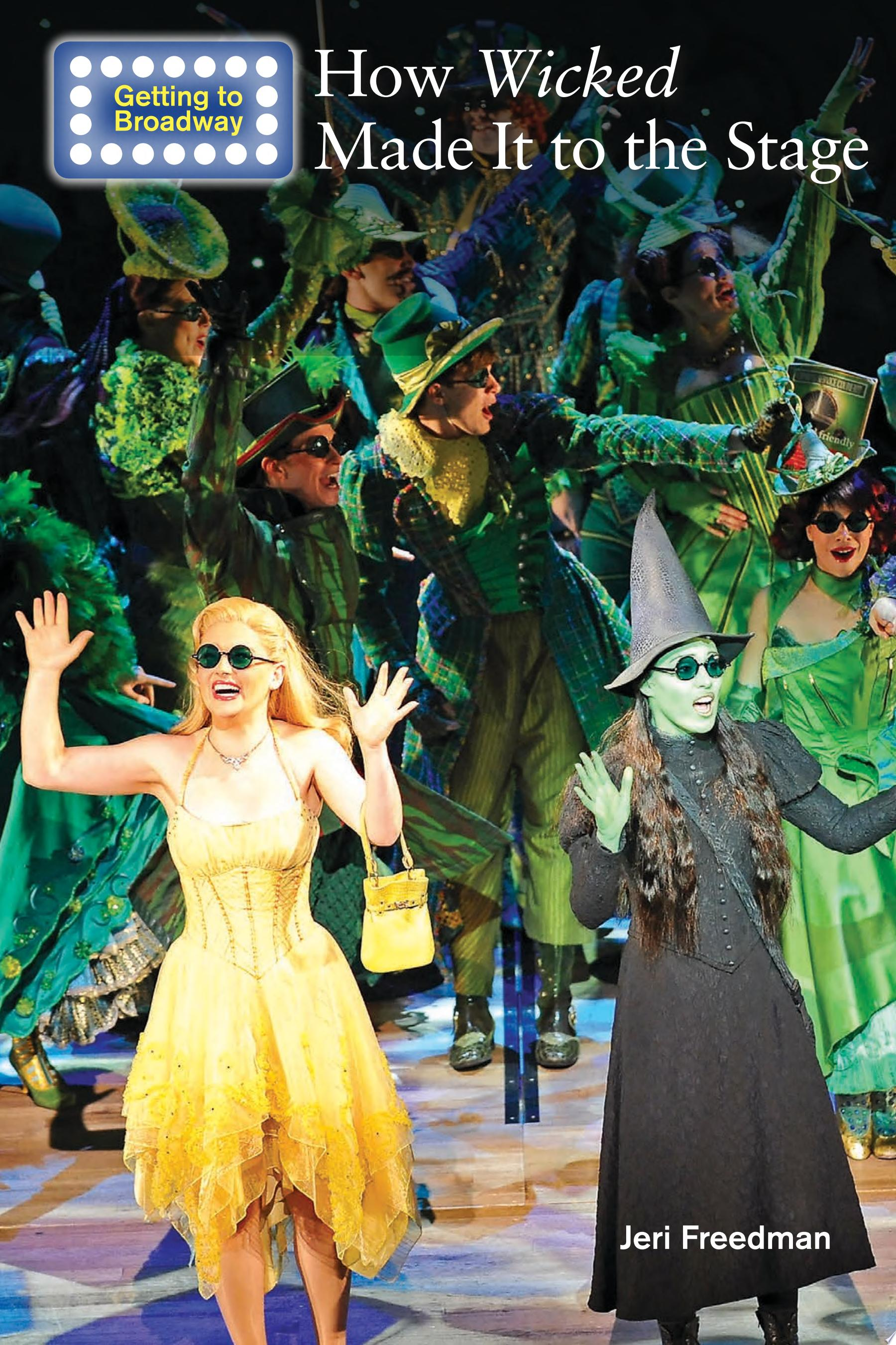 How Wicked Made It to the Stage