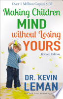 """Making Children Mind without Losing Yours"" by Dr. Kevin Leman"
