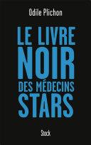 Le livre noir des médecins stars