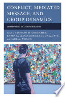 Conflict  Mediated Message  and Group Dynamics