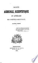 Bulletin de la Société agricole, scientifique & littéraire des Pyrénées-Orientales....