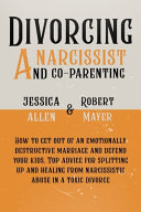 Divorcing a Narcissist and Co Parenting