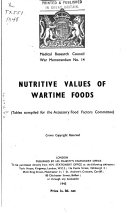 Nutritive Values of Wartime Foods  Tables Compiled for the Accessory Food Factors Committee