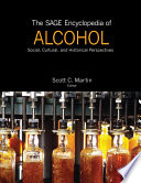 """The SAGE Encyclopedia of Alcohol: Social, Cultural, and Historical Perspectives"" by Scott C. Martin"