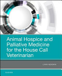 Animal Hospice and Palliative Medicine for the House Call Vet