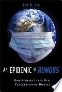 An Epidemic of Rumors