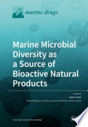 Marine Microbial Diversity as a Source of Bioactive Natural Products Book