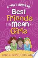 A Girl s Guide to Best Friends and Mean Girls