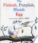 The Pinkish  Purplish  Bluish Egg Book
