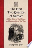 The First Two Quartos of Hamlet Book PDF