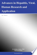 Advances in Hepatitis, Viral, Human Research and Application: 2012 Edition