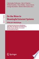 On the Move to Meaningful Internet Systems  OTM 2019 Workshops