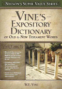 Vine s Expository Dictionary of the Old and New Testament Words Book