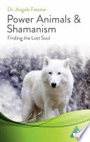 Power Animals & Shamanism