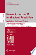 Human Aspects of IT for the Aged Population  Applications  Services and Contexts
