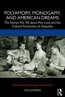 Pdf Polyamory, Monogamy, and American Dreams