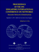 Towards Network Globalization   Proceedings Of The 1991 Singapore International Conference Of Networks  Sicon  91