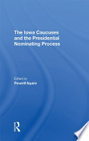 The Iowa Caucuses And The Presidential Nominating Process