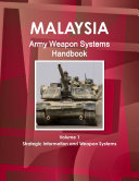 Malaysia Army Weapon Systems Handbook Volume 1 Strategic Information and Weapon Systems ebook