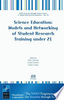 Science Education  Models and Networking of Student Research Training Under 21 Book