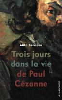 Trois jours dans la vie de Paul Cézanne ebook