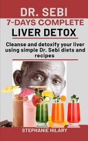 Dr Sebi 7 Days Complete Liver Detox