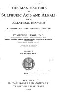 The Manufacture of Sulphuric Acid and Alkali  with the Collateral Branches  A Theoretical and Practical Treatise