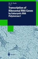 Transcription of Ribosomal RNA Genes by Eukaryotic RNA Polymerase I