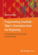 Programming Smalltalk – Object-Orientation from the Beginning
