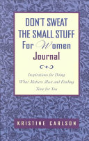 Don t Sweat the Small Stuff for Women Journal