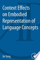 Context Effects On Embodied Representation Of Language Concepts Book PDF