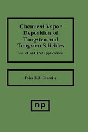 Chemical Vapor Deposition of Tungsten and Tungsten Silicides for VLSI  ULSI Applications