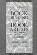 Sewn and Pasted Cloth Or Leather Bookbinding for Book Artists Requiring No Special Tools Or Equipment