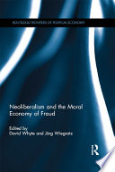 Neoliberalism And The Moral Economy Of Fraud Book