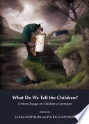 What Do We Tell the Children? Critical Essays on Children's Literature